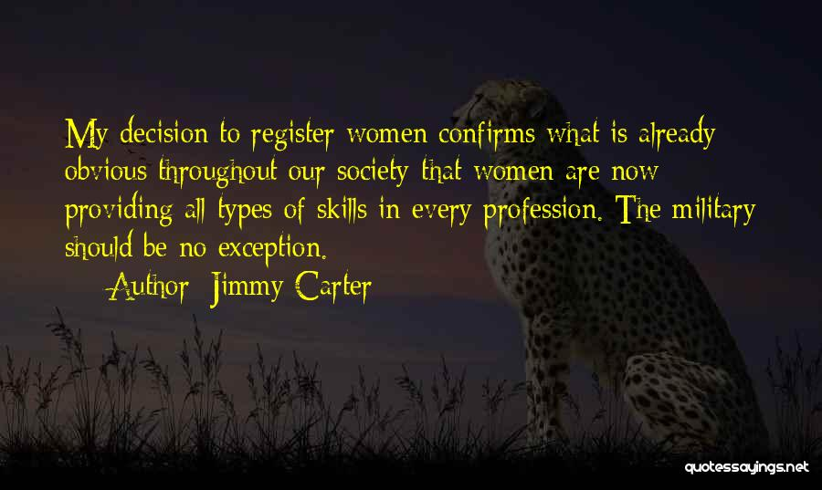 Military Profession Quotes By Jimmy Carter