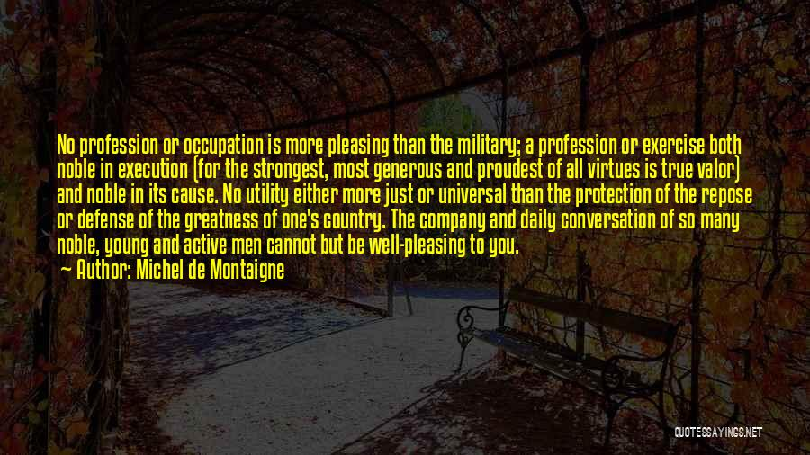 Military Profession Quotes By Michel De Montaigne
