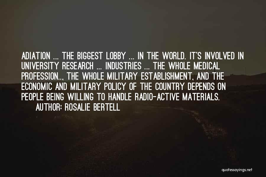 Military Profession Quotes By Rosalie Bertell
