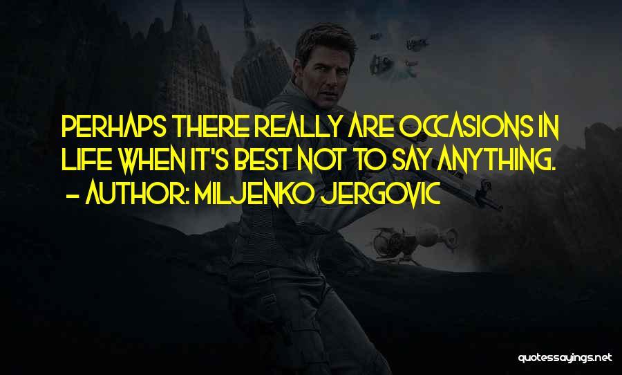Miljenko Jergovic Quotes 1314359