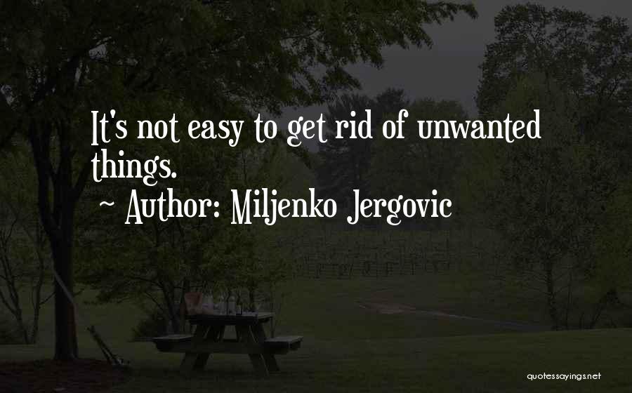 Miljenko Jergovic Quotes 2085194