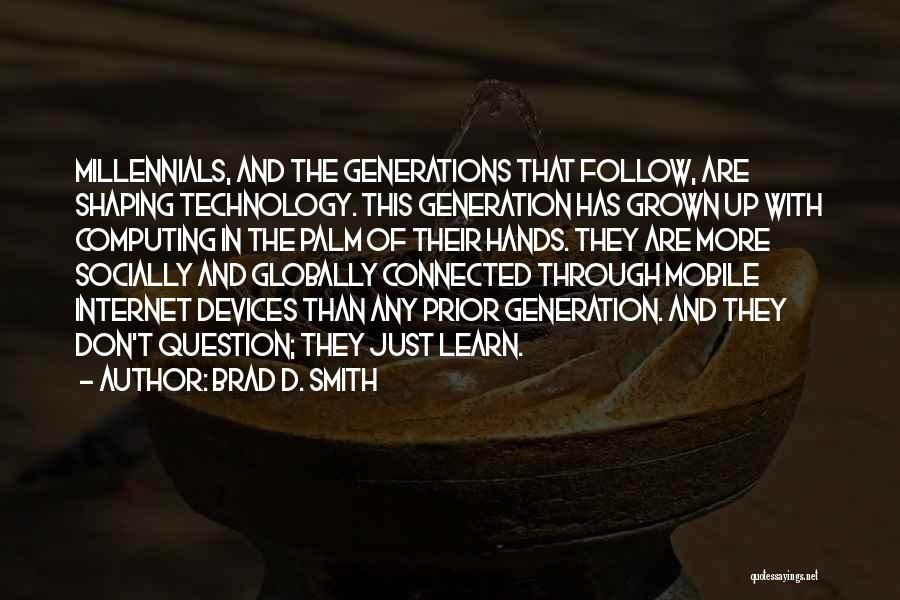 Millennials Generation Quotes By Brad D. Smith