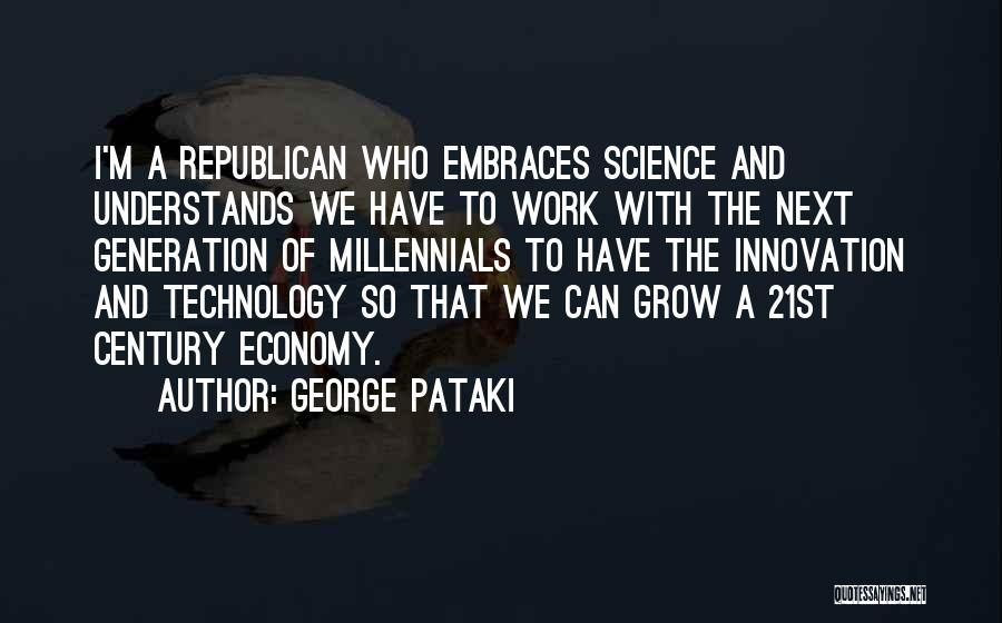 Millennials Generation Quotes By George Pataki