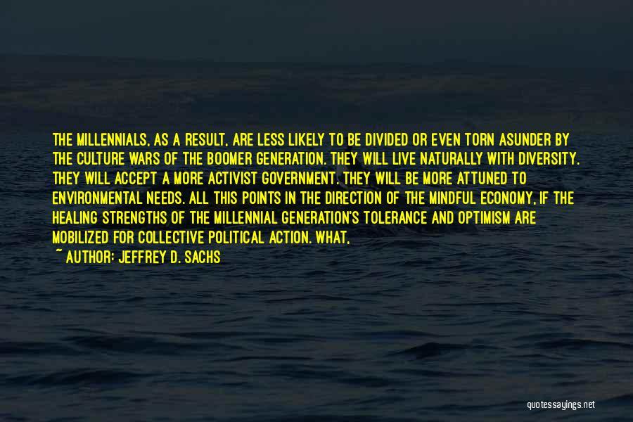 Millennials Generation Quotes By Jeffrey D. Sachs