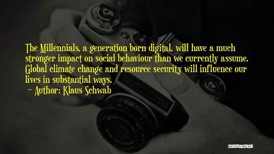 Millennials Generation Quotes By Klaus Schwab