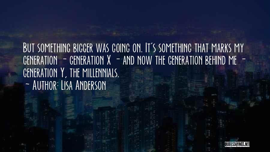 Millennials Generation Quotes By Lisa Anderson