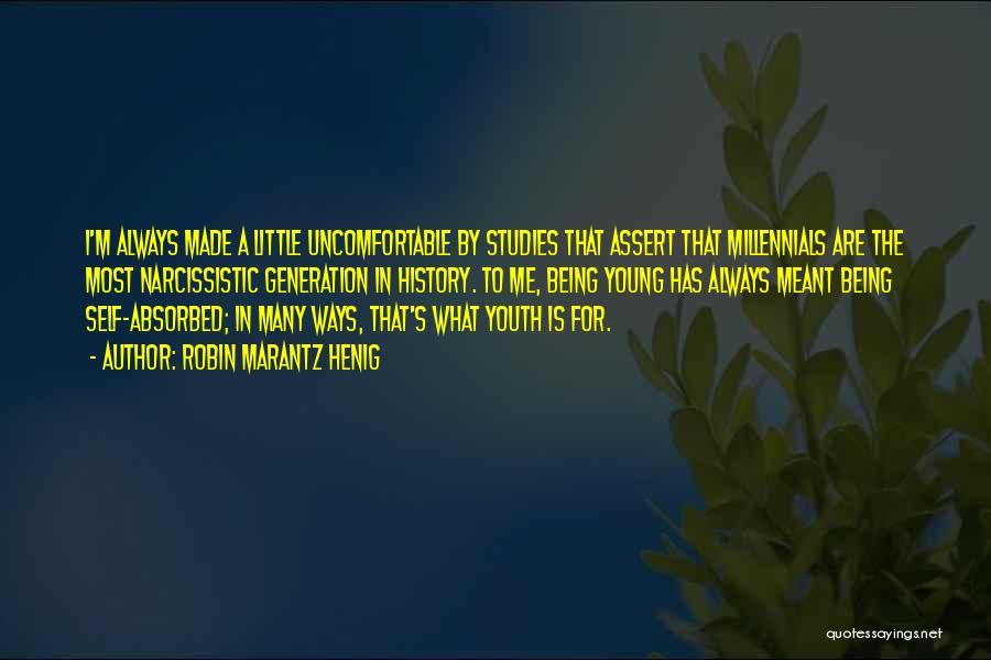 Millennials Generation Quotes By Robin Marantz Henig