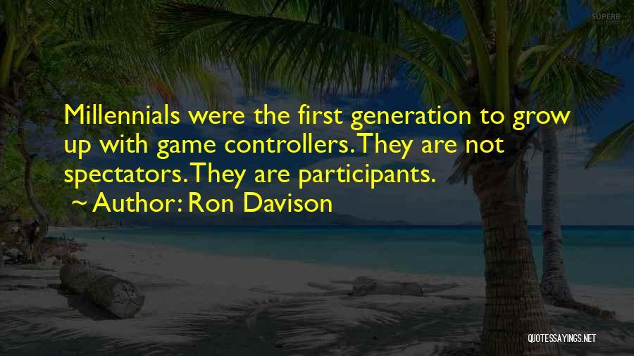 Millennials Generation Quotes By Ron Davison