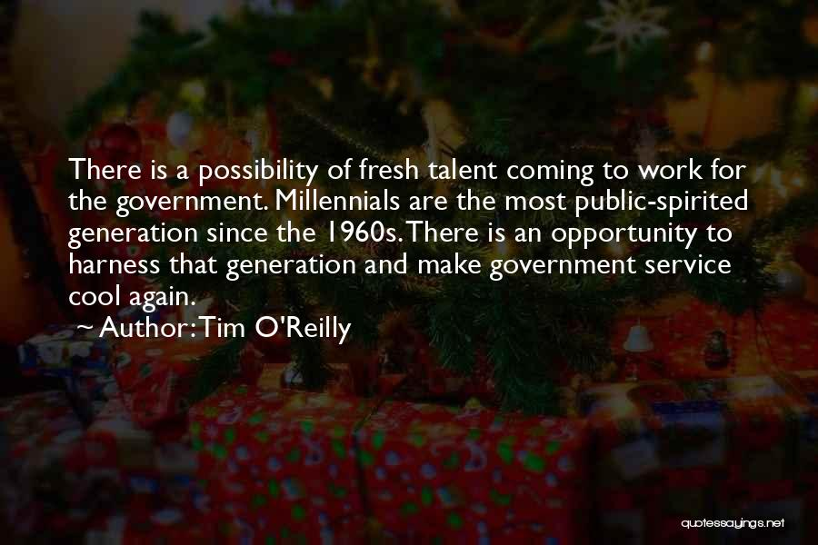 Millennials Generation Quotes By Tim O'Reilly