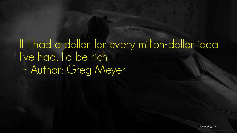 Million Dollar Quotes By Greg Meyer