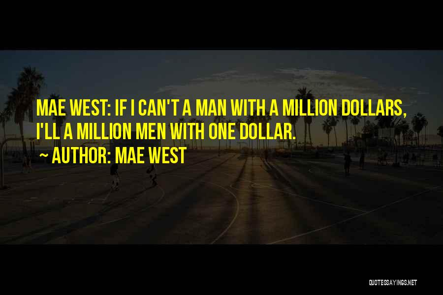 Million Dollar Quotes By Mae West
