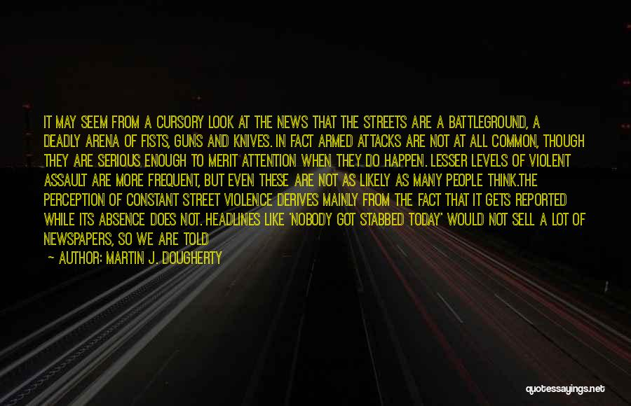 Millions Knives Quotes By Martin J. Dougherty
