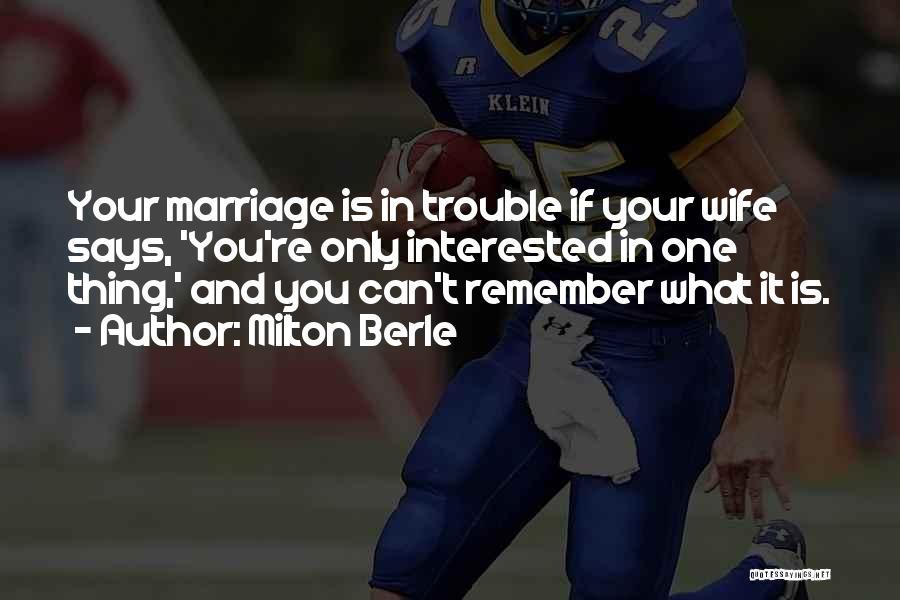Milton Berle Quotes 2007788