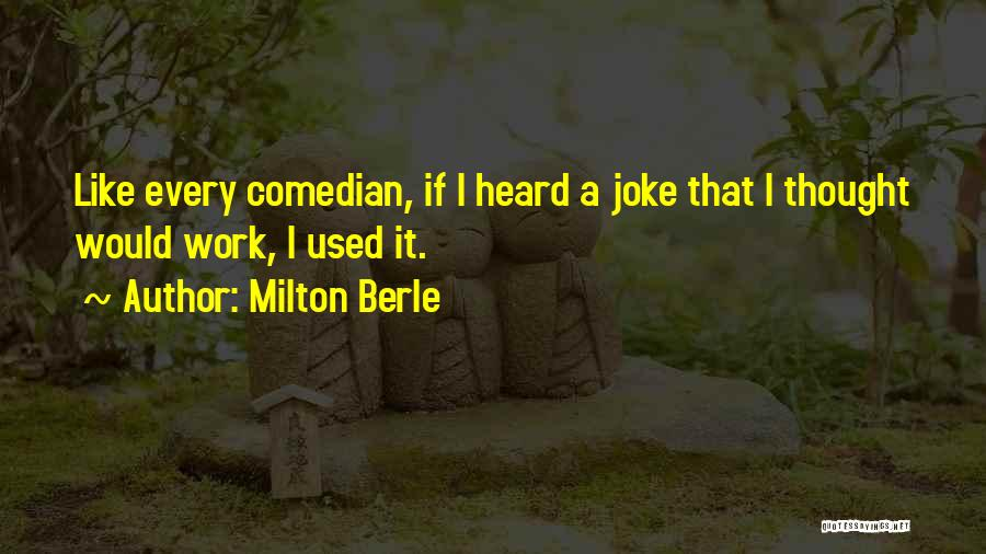 Milton Berle Quotes 2183041