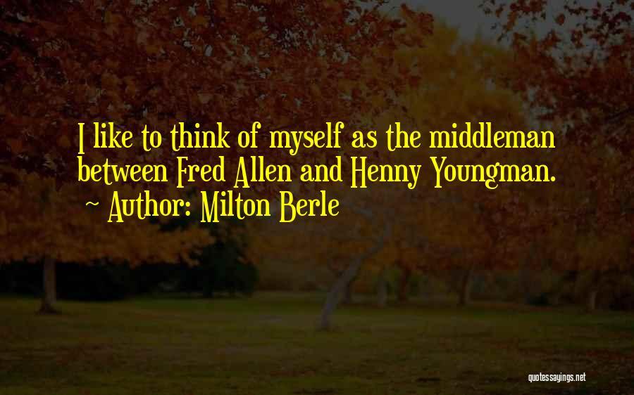 Milton Berle Quotes 256069