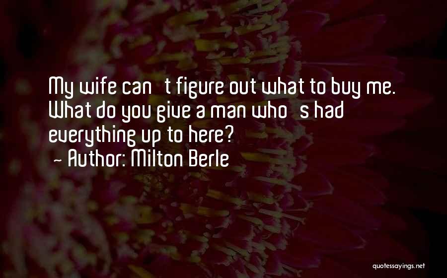 Milton Berle Quotes 270776
