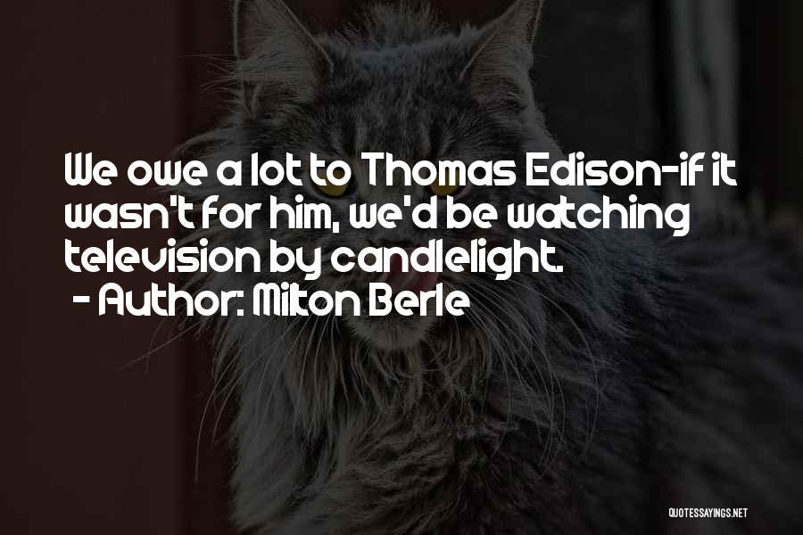 Milton Berle Quotes 604440
