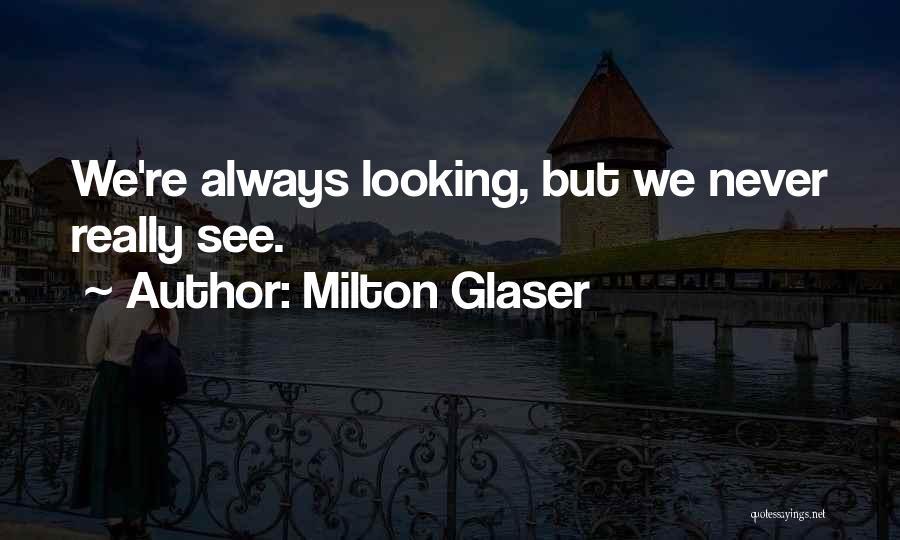 Milton Glaser Quotes 172605