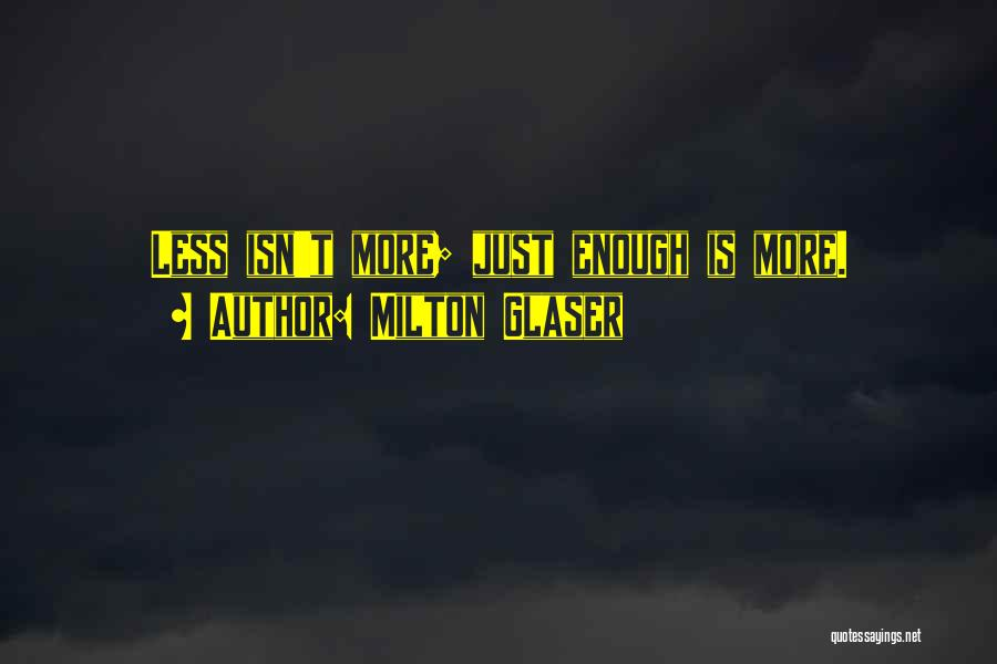 Milton Glaser Quotes 204430