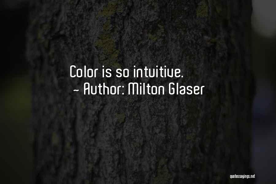 Milton Glaser Quotes 2150727