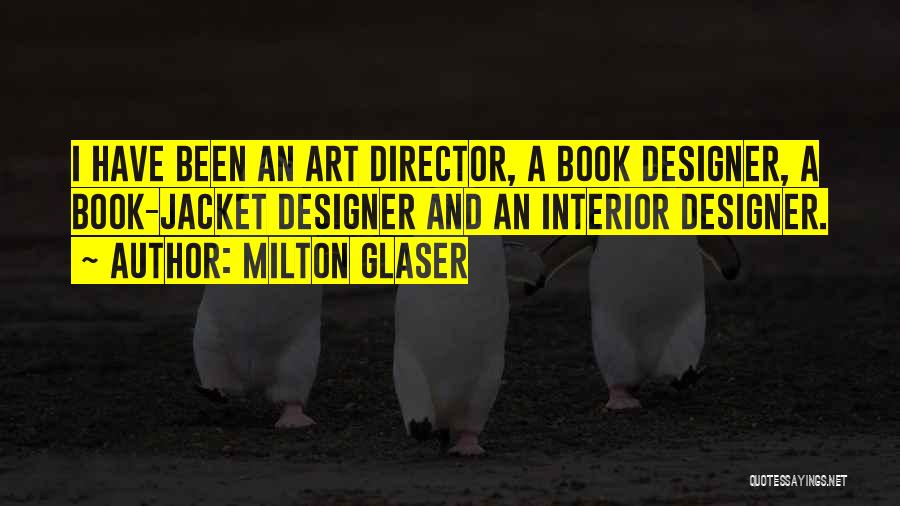 Milton Glaser Quotes 429802