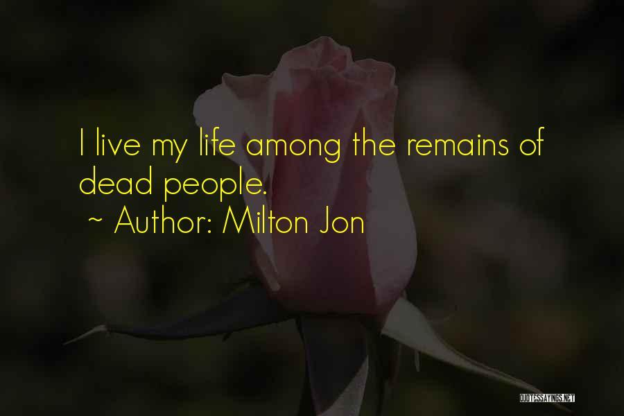 Milton Jon Quotes 1945553