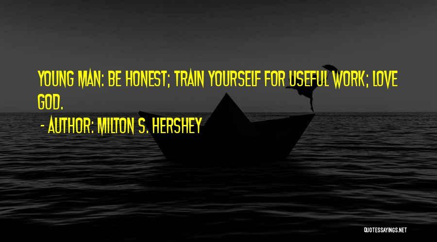 Milton S. Hershey Quotes 1465904
