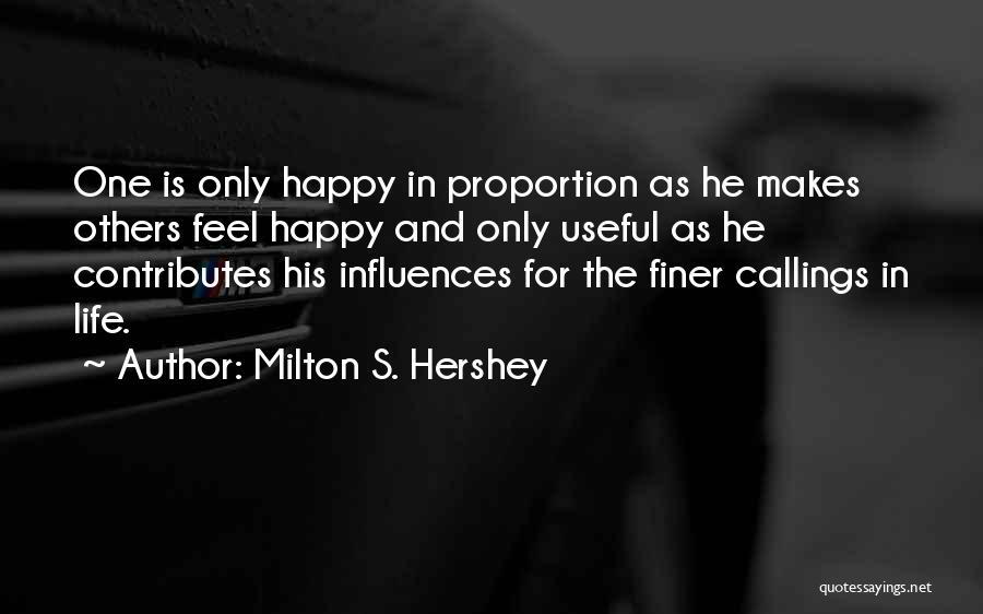 Milton S. Hershey Quotes 303715