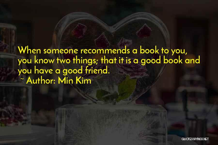 Min Kim Quotes 1004625