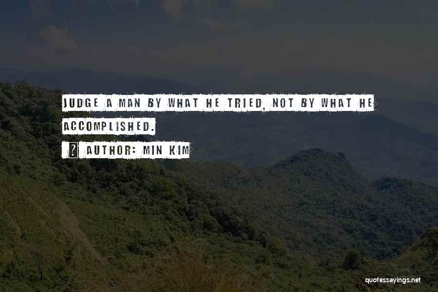 Min Kim Quotes 392054