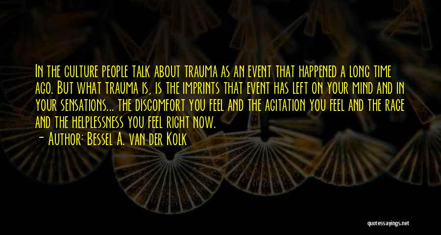 Mind And Body Connection Quotes By Bessel A. Van Der Kolk