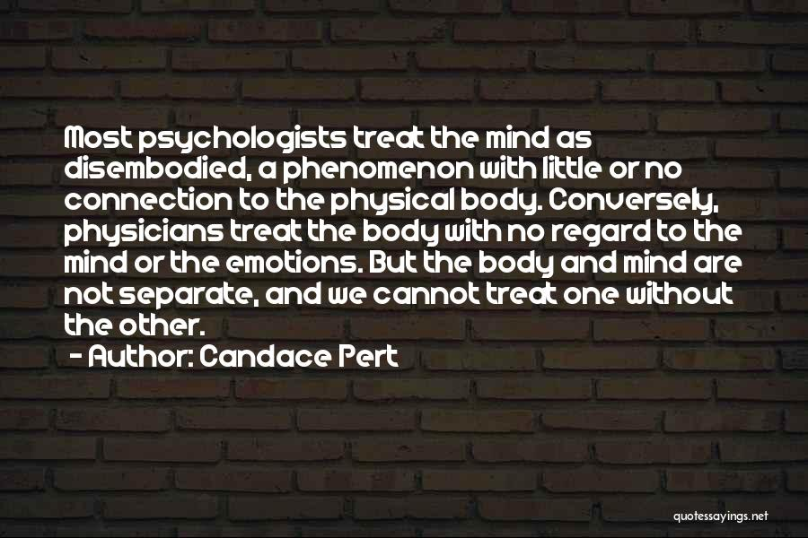 Mind And Body Connection Quotes By Candace Pert