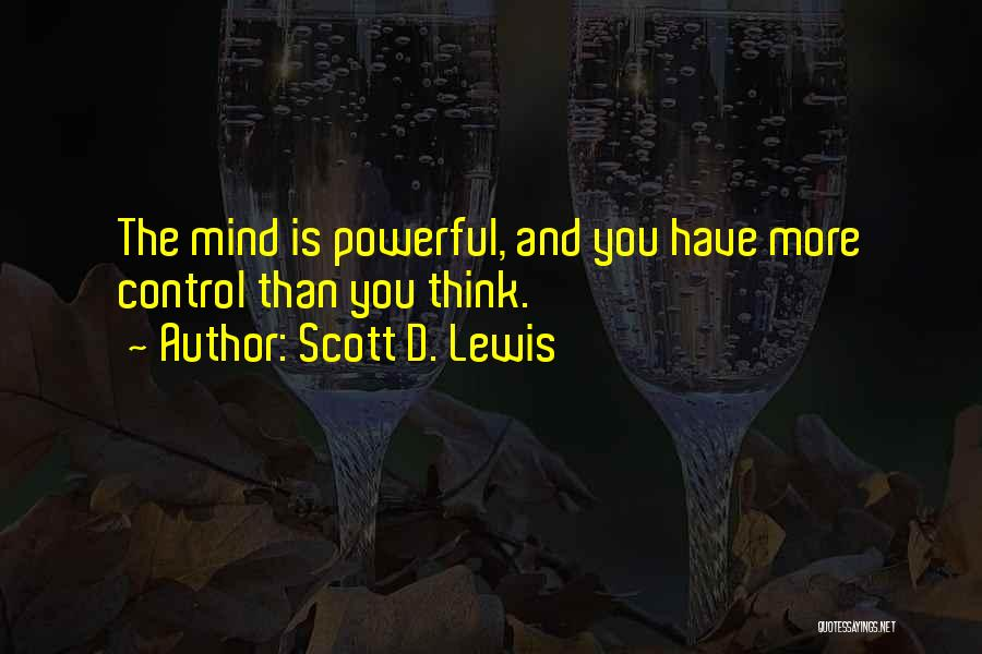 Mind And Body Connection Quotes By Scott D. Lewis