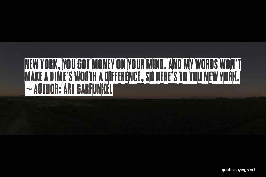 Mind And Money Quotes By Art Garfunkel