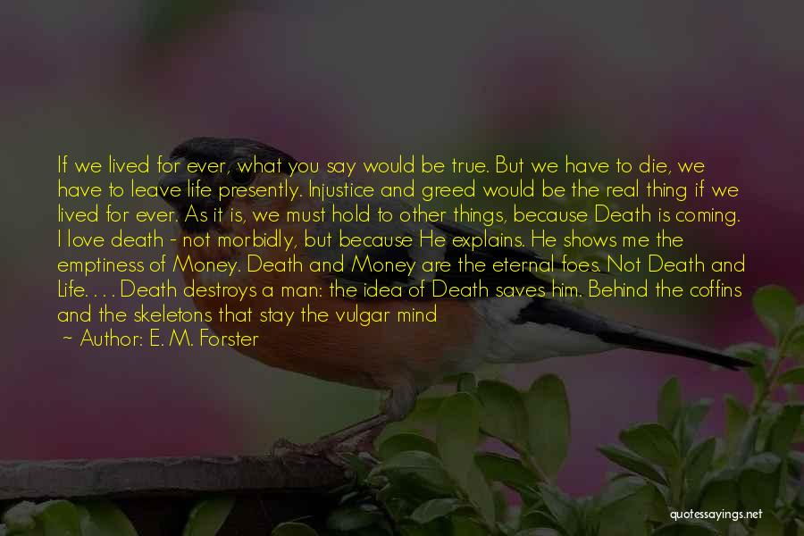 Mind And Money Quotes By E. M. Forster