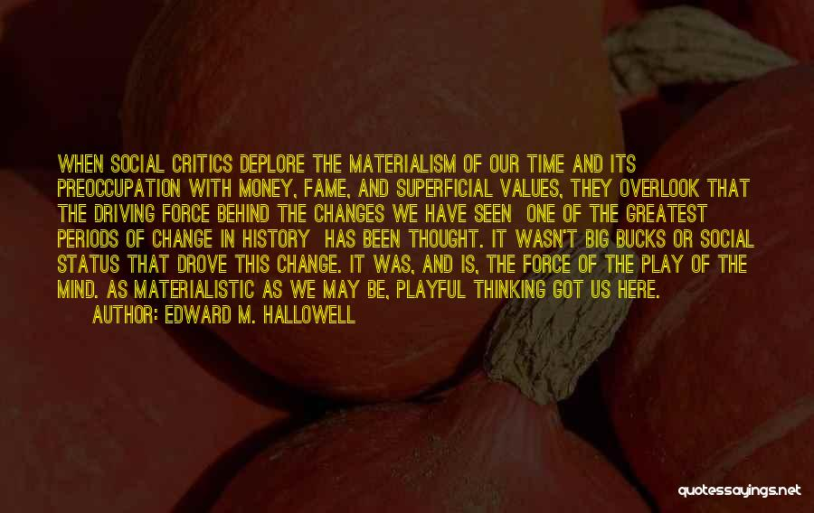 Mind And Money Quotes By Edward M. Hallowell