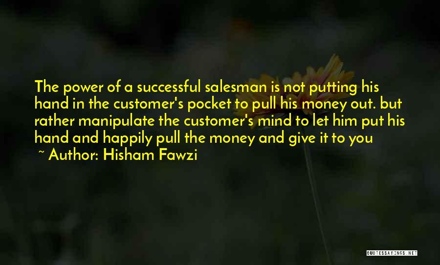 Mind And Money Quotes By Hisham Fawzi