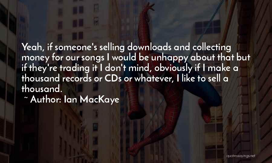 Mind And Money Quotes By Ian MacKaye