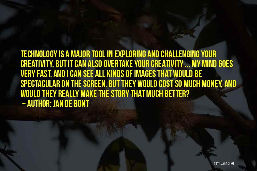 Mind And Money Quotes By Jan De Bont