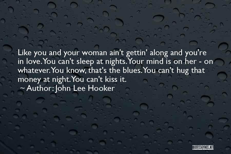 Mind And Money Quotes By John Lee Hooker