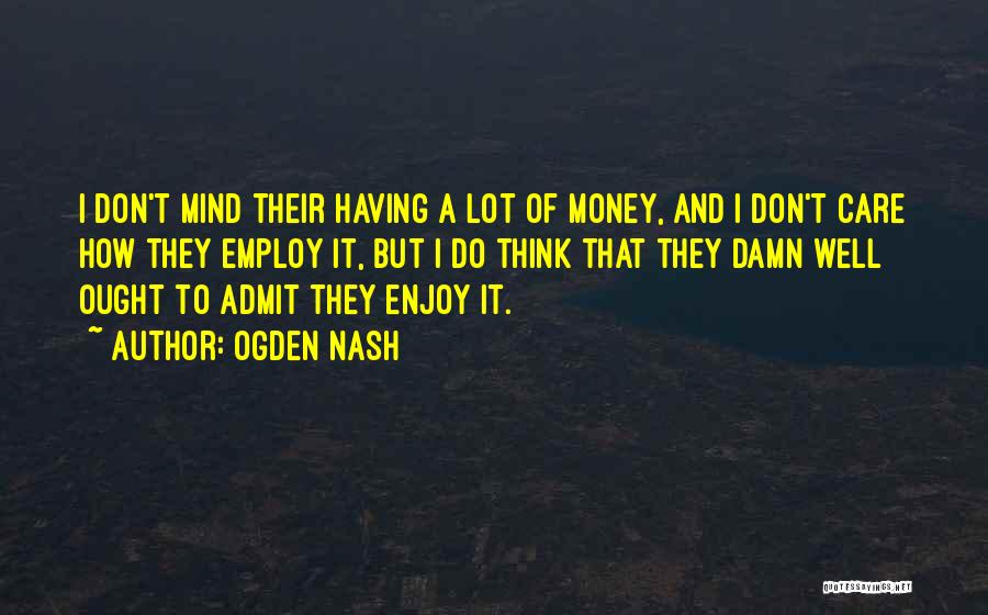 Mind And Money Quotes By Ogden Nash