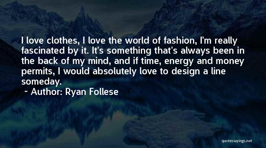 Mind And Money Quotes By Ryan Follese