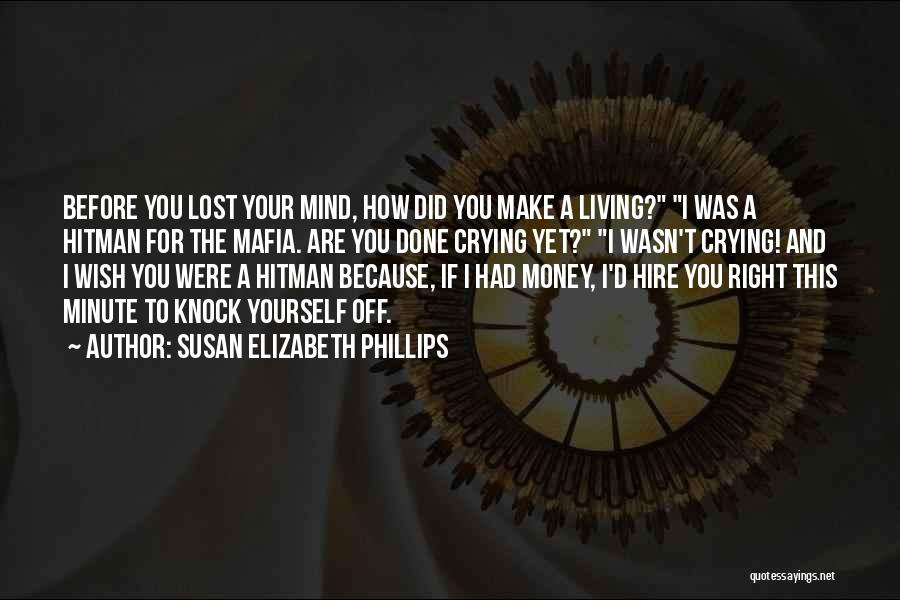Mind And Money Quotes By Susan Elizabeth Phillips