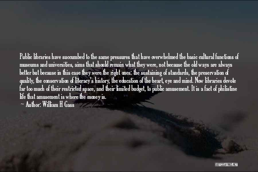 Mind And Money Quotes By William H Gass