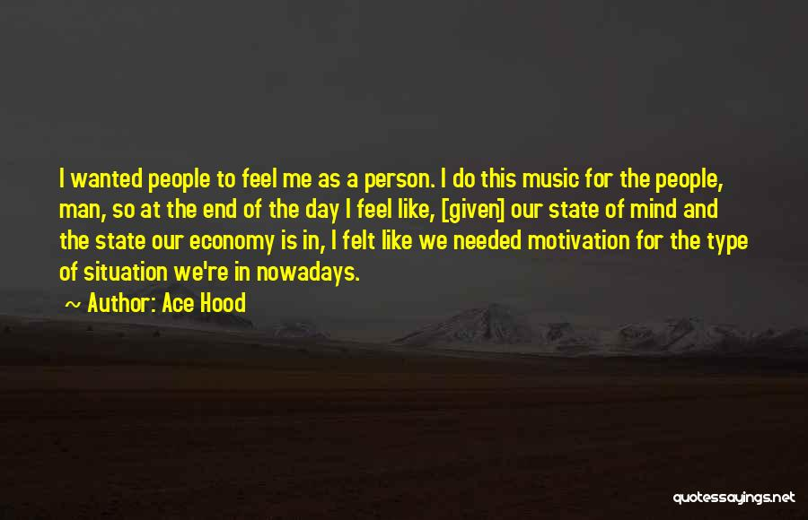 Mind And Music Quotes By Ace Hood