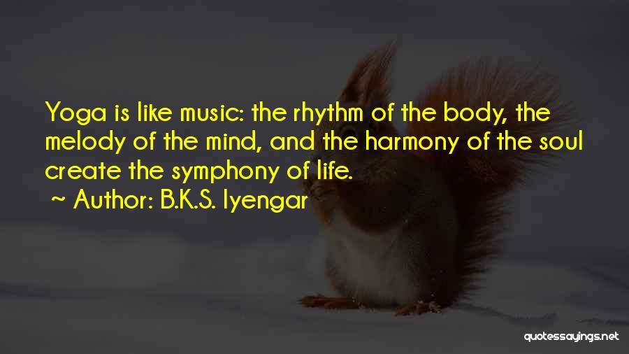 Mind And Music Quotes By B.K.S. Iyengar