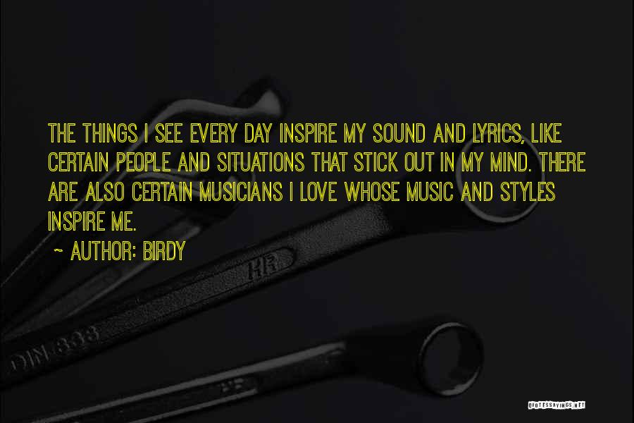 Mind And Music Quotes By Birdy