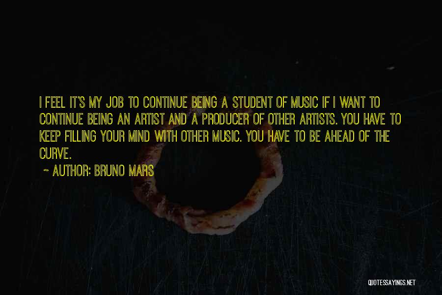 Mind And Music Quotes By Bruno Mars