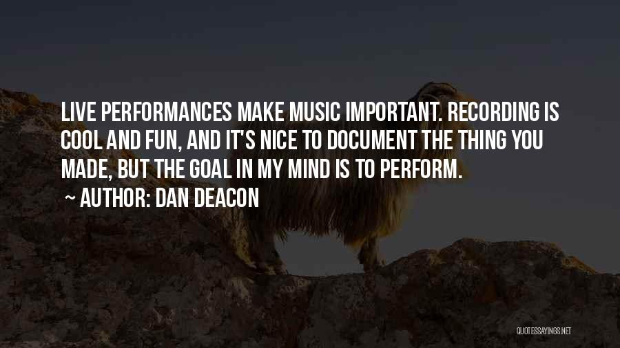 Mind And Music Quotes By Dan Deacon
