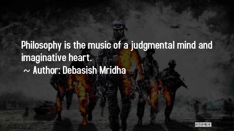Mind And Music Quotes By Debasish Mridha